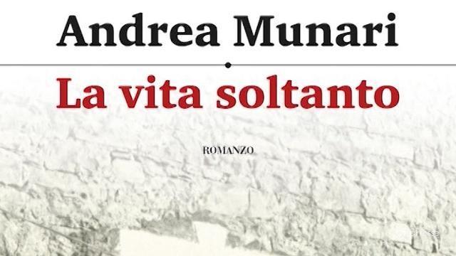 Libri, Andrea Munari presenta 'La vita soltanto'