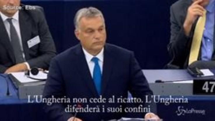 """Orban sfida l'Europa: """"Non accettiamo ricatti, non saremo Paese di migranti"""""""