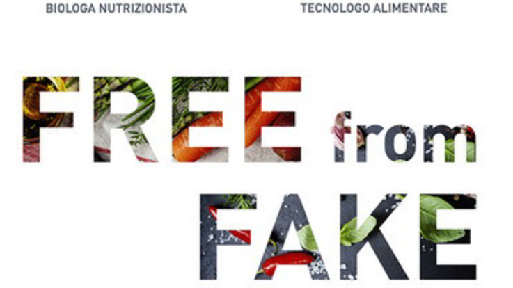 "Stop alle 'bufale': a tavola con ""Free from Fake"""