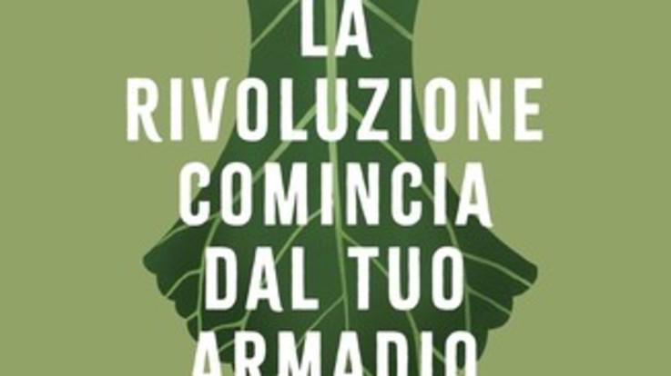 Il nuovo libro di Luisa Ciuni e Marina Spadafora tra moda e ambiente