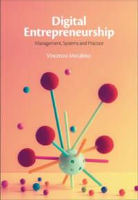 Digital Entrepreneurship, Management, Systems and Practice'